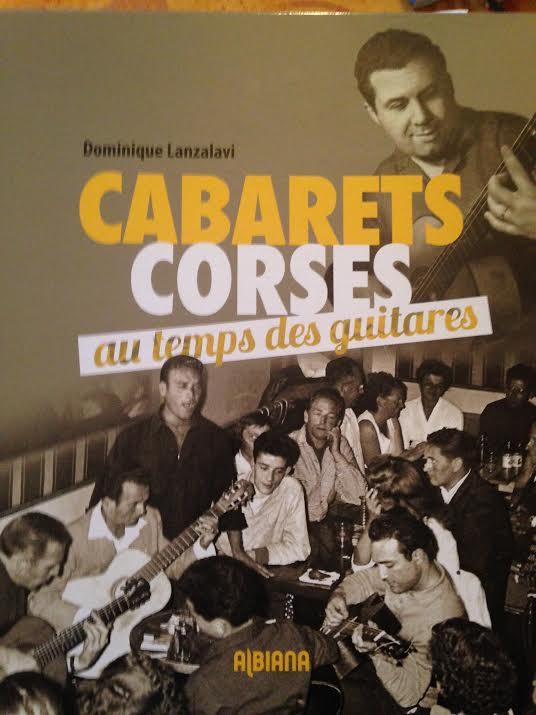 « Cabarets Corses, au temps des guitares » de Dominique Lanzalavi