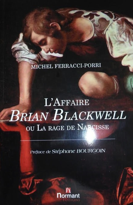 """""""L'affaire Brian Blackwell ou La rage de Narcisse"""""""