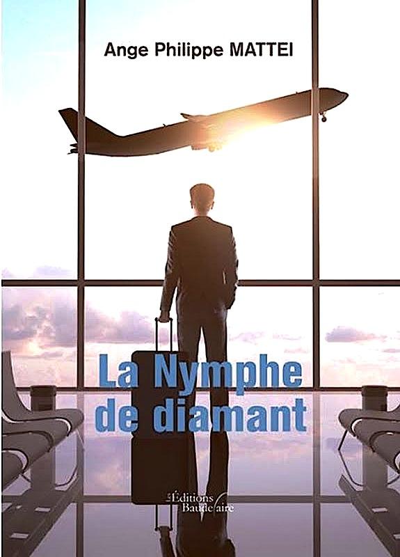 """Bastia : """"La nymphe de diamant"""" un roman d'espionnage d'Ange-Philippe Mattei"""