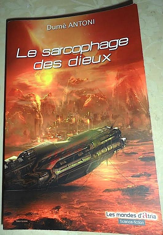 """""""Le sarcophage des dieux"""", roman de Dumè Antoni"""