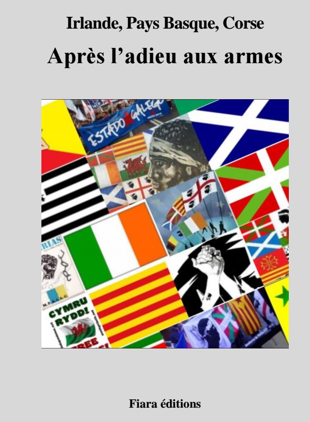 """""""Irlande, Pays basque, Corse : Après l'adieu aux armes"""""""