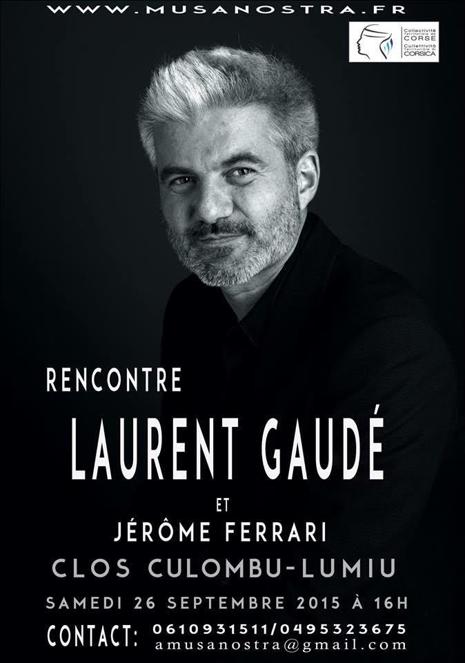 Rencontre samedi avec Laurent Gaudé (Goncourt 2004) et Jérôme Ferrari  (Goncourt 2012) au Clos Colombu à Lumio