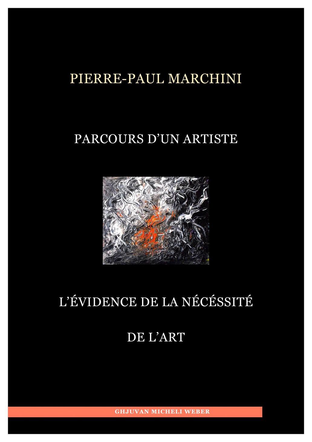 """Livre : """"Parcours d'un artiste - L'évidence de la nécessité"""" de Pierre-Paul Marchini"""