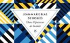 Lecture d'été : Dans l'épaisseur de la chair de Jean-Marie Blas de Roblès