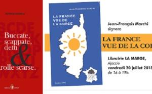 """« La France vue de la Corse » et """"Buccate, scappate, detti è parolle scarse"""" : Signatures à La Marge et à La FNAC"""