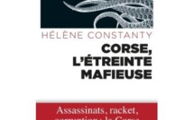 "Hélène Constanty : ""Corse, l'étreinte mafieuse"""