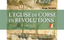 Livres : Ange Rovere va nous raconter l'histoire de l'Église de Corse en révolutions